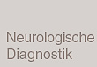 Neurologische Diagnostik